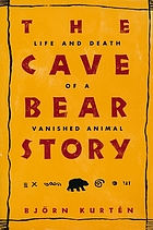 The cave bear story : life and death of a vanished animal