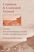 Common and contested ground : a human and environmental history of the northwestern plains