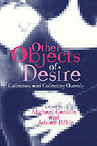 Other objects of desire : collectors and collecting queerly