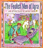 The foolish men of Agra : and other tales of Mogul India