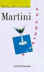 Martini, straight up : the classic American cocktail
