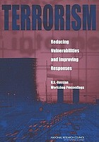 Terrorism : reducing vulnerabilities and improving responses : U.S.-Russian Workshop proceedings