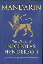 Mandarin : the diaries of Nicholas Henderson