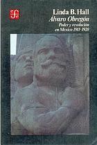 Álvaro Obregón : poder y revolución en México, 1911-1920