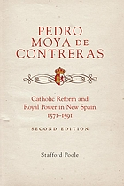 Pedro Moya de Contreras : Catholic reform and royal power in New Spain, 1571-1591