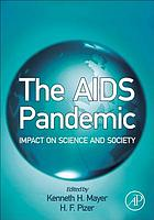 The AIDS pandemic : impact on science and society