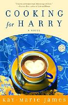 Cooking for Harry : a low-carbohydrate novel