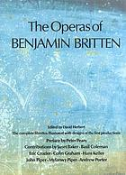 The operas of Benjamin Britten : the complete librettos : illustrated with designs of the first productions