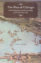 The Plan of Chicago Daniel Burnham and the remaking of the American city