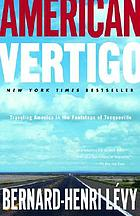 American vertigo : traveling America in the footsteps of Tocqueville