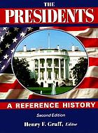 The presidents : a reference history