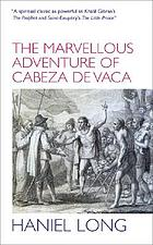 The marvellous adventure of Cabeza de Vaca ; Malinche