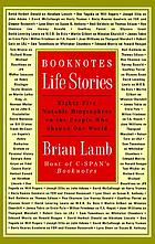 Booknotes : life stories : ninety notable biographers on the people who shaped our world