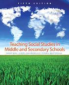 Teaching social studies in middle and secondary schools