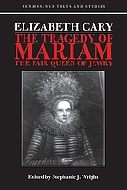 The tragedy of Mariam the fair queen of Jewry