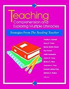 Teaching comprehension and exploring multiple literacies : strategies from the reading teacher