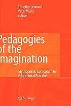 Pedagogies of the imagination mythopoetic curriculum in educational practice