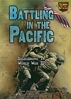 Battling in the Pacific : soldiering in World War II