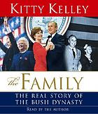 The family [the real story of the Bush dynasty]