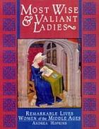 Most wise & valiant ladies