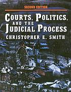 Courts, politics, and the judicial process