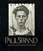 Paul Strand : sixty years of photographs : excerpts from correspondence, interviews, and other documents