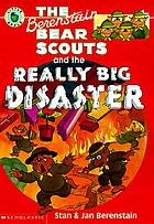 The Berenstain bear scouts and the really big disaster