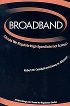 Broadband should we regulate high-speed internet access?