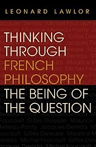 Thinking through French philosophy : the being of the question