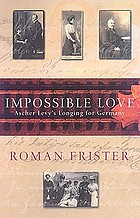Impossible love : Ascher Levy's longing for Germany