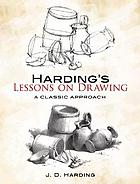 Harding's lessons on drawing : a classic approach