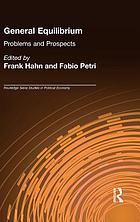 General equilibrium : problems and prospects