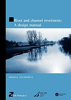 River and channel revetments : a design manual