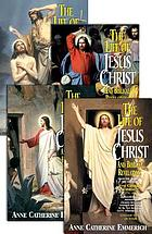 The Life of Jesus Christ : and Biblical Revelations