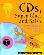 CD's, super glue, and salsa : how everyday products are made