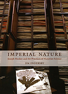 Imperial nature : Joseph Hooker and the practices of Victorian science