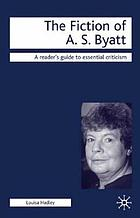 The fiction of A.S. Byatt