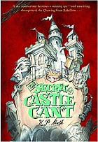 The secret of Castle Cant : being an account of the remarkable adventures of Lucy Wickwright, maidservant and spy