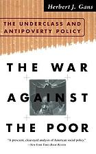 The war against the poor : the underclass and antipoverty policy