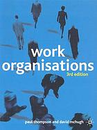 Work organisations : a critical introduction