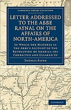A letter addressed to the Abbe Raynal, on the affairs of North-America. In which the mistakes in the Abbe's account of the revolution of America are corrected and cleared up