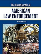 The encyclopedia of American law enforcement