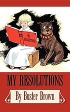 My resolutions, Buster Brown