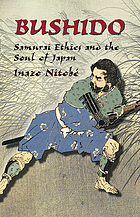 Bushido : samurai ethics and the soul of Japan