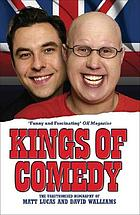 Kings of comedy : the unauthorised biography of Matt Lucas and David Walliams