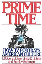 Prime time : how TV portrays American culture