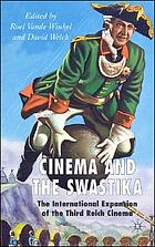 Cinema and the swastika : the international expansion of Third Reich cinema