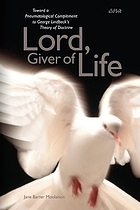 """Lord, giver of life"" : toward a pneumatological complement to George Lindbeck's theory of doctrine"