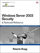 Windows Server 2003 security : a technical reference