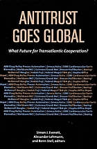 Antitrust goes global : what future for transatlantic cooperation?